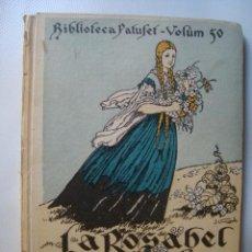 Libros antiguos: J. M. FOLCH I TORRES - LA ROSABEL DE LES TRENES D'OR (JOSEP BAGUÑÀ, 1925). IL·LUSTR. VIÑALS VINYALS. Lote 48400954
