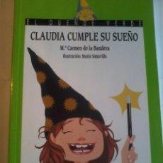 Libros antiguos: CLAUDIA CUMPLE SU SUEÑO. EL DUENDE VERDE. Mª CARMEN DE LA BANDERA. ILUSTR. MARIA SIMAVILLA. EST15B5. Lote 48411534