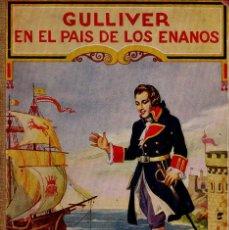 Libros antiguos: GULLIVER EN EL PAÍS DE LOS ENANOS - J. SWIFT. BIBLIOTECA PARA NIÑOS. ED. RAMÓN SOPENA, 1930. Lote 48471524