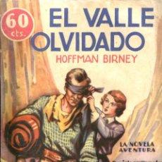 Libros antiguos: NOVELA. LA NOVELA AVENTURA. Nº99. EL VALLE OLVIDADO. POR HOFFMAN BIRNEY. AÑO 1935. EDITORIAL HYMSA. Lote 48524045