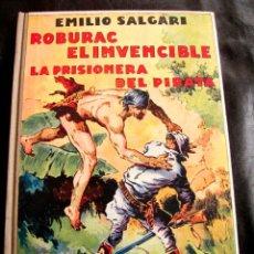 Libros antiguos: ROBURAC EL INVENCIBLE / LA PRISIONERA DEL PIRATA. SALGARI. 1ª EDICION. ARALUCE, 1936. Lote 48647734