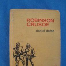 Libros antiguos: ROBINSON CRUSOE -DANIEL DEFOE- EDITORIAL BRUGUERA 1969- 1ª EDICIÓN. Lote 48862261