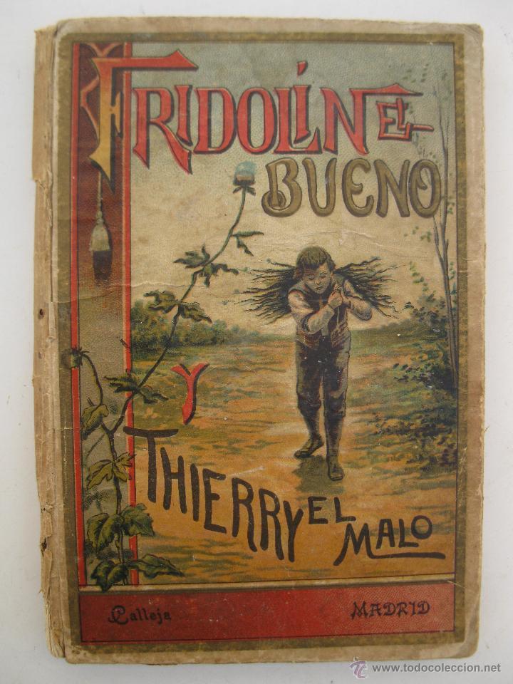 FRIDOLÍN EL BUENO Y THIERRY EL MALO - CRISTÓBAL SCHMID - BIBLIOTECA PARA NIÑOS Nº 25 - S. CALLEJA. (Libros Antiguos, Raros y Curiosos - Literatura Infantil y Juvenil - Novela)