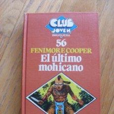 Libros antiguos: EL ULTIMO MOHICANO, FENIMORE COOPER, CLUB JOVEN NUMERO 56. Lote 49267995