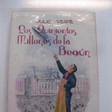 Libros antiguos: LOS QUINIENTOS MILLONES DE LA BEGUN. JULIO VERNE. RAMON SOPENA 1933.. Lote 49351427