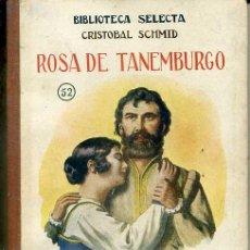 Libros antiguos: SCHMID : ROSA DE TANEMBURGO (SELECTA SOPENA 1936). Lote 49528124