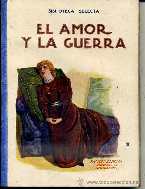 EL AMOR Y LA GUERRA (SELECTA SOPENA 1936) (Libros Antiguos, Raros y Curiosos - Literatura Infantil y Juvenil - Novela)