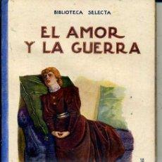 Libros antiguos: EL AMOR Y LA GUERRA (SELECTA SOPENA 1936). Lote 49528146