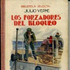 Libros antiguos: JULIO VERNE : LOS FORZADORES DEL BLOQUEO (SELECTA SOPENA 1924). Lote 78028133
