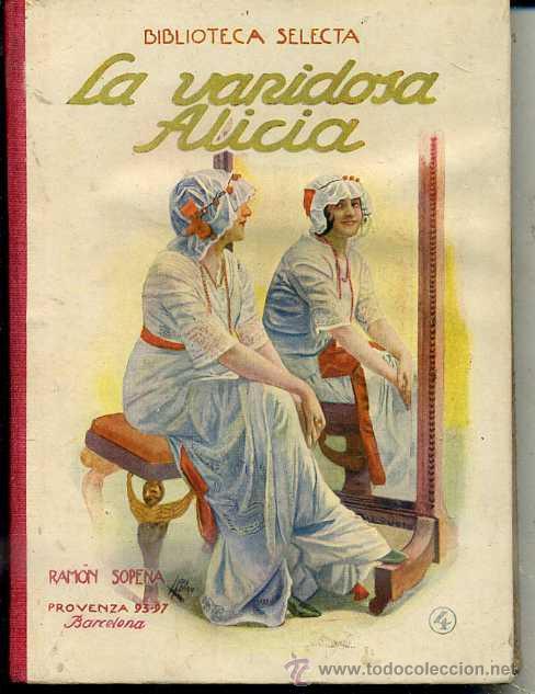 LA VANIDOSA ALICIA (SELECTA SOPENA 1934) (Libros Antiguos, Raros y Curiosos - Literatura Infantil y Juvenil - Novela)