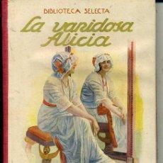 Libros antiguos: LA VANIDOSA ALICIA (SELECTA SOPENA 1934). Lote 49528279