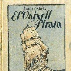 Libros antiguos: JORDI CATALÀ : EL VAIXELL PIRATA (BIBLIOTECA PATUFET, 1931). Lote 49609311