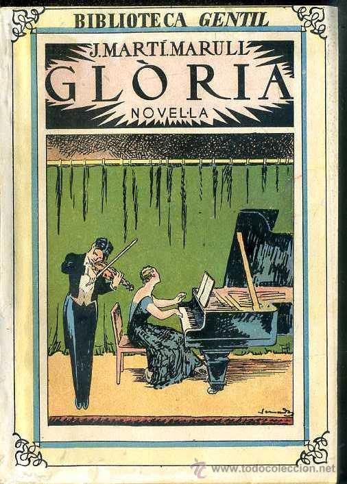 MARTÍ MARULL : GLÒRIA (BIBLIOTECA GENTIL, 1932) EN CATALÀ (Libros Antiguos, Raros y Curiosos - Literatura Infantil y Juvenil - Novela)