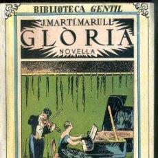 Libros antiguos: MARTÍ MARULL : GLÒRIA (BIBLIOTECA GENTIL, 1932) EN CATALÀ. Lote 49609524
