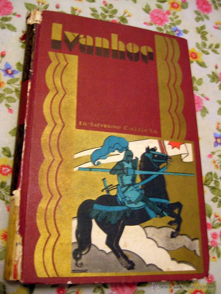SATURNINO CALLEJA - IVANHOE - NOVELA HISTORICA - SCOTT, WALTER -ILUSTRADO PICOLO (Libros Antiguos, Raros y Curiosos - Literatura Infantil y Juvenil - Novela)