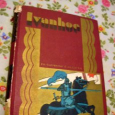 Libros antiguos: SATURNINO CALLEJA - IVANHOE - NOVELA HISTORICA - SCOTT, WALTER -ILUSTRADO PICOLO. Lote 49755446