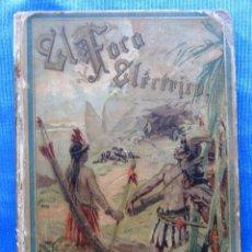 Libros antiguos: EL FOCO ELÉCTRICO. POR JOSÉ MÚÑOZ ESCÁMEZ. EDITORIAL SATURNINO CALLEJA, MADRID, 1895.. Lote 49936623