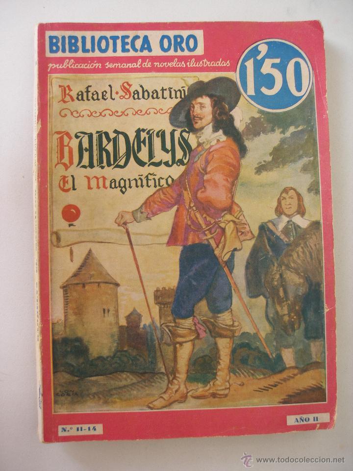 BARDELYS EL MAGNIFICO RAFAEL SABATINI - BIBLIOTECA ORO DITORIAL MOLINO DICIEMBRE 1934 (Libros Antiguos, Raros y Curiosos - Literatura Infantil y Juvenil - Novela)