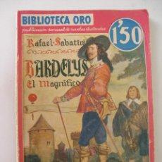 Libros antiguos: BARDELYS EL MAGNIFICO RAFAEL SABATINI - BIBLIOTECA ORO DITORIAL MOLINO DICIEMBRE 1934. Lote 49963212