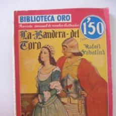 Libros antiguos: LA BANDERA DEL CORO RAFAEL SABATINI - BIBLIOTECA ORO EDITORIAL MOLINO AÑO 1935. Lote 49963247