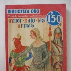Libros antiguos: AMOR BAJO LAS ARMAS RAFAEL SABATINI - BIBLIOTECA ORO EDITORIAL MOLINO AÑO 1935. Lote 49963322