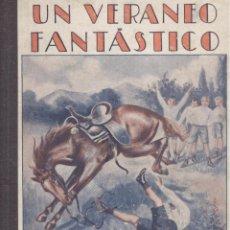 Libros antiguos: ENRIQUE SPALDING. UN VERANEO FANTÁSTICO. BARCELONA, 1931.. Lote 50144923