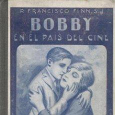 Libros antiguos: FRANCISCO FINN. BOBBY EN EL PAÍS DEL CINE. BARCELONA, 1923. INFANTIL. Lote 50132515