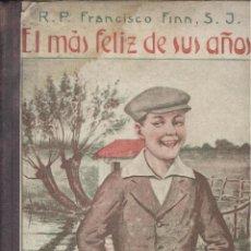 Libros antiguos: FRANCISCO FINN. EL MÁS FELIZ DE SUS AÑOS. BARCELONA, 1924. INFANTIL. Lote 50132571