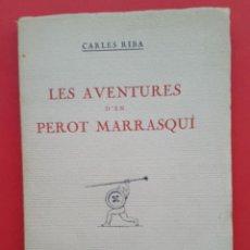 Libros antiguos: LES AVENTURES D'EN PEROT MARRASQUÍ – CARLES RIBA - 1924 – 1ª EDICIÓ. Lote 50413071