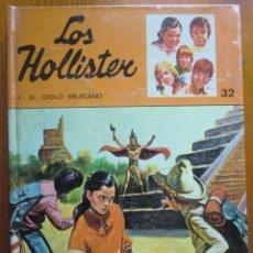 Libros antiguos: LIBRO LOS HOLLISTER Y EL ÍDOLO MEJICANO Nº 32 (1979) DE JERRY WEST. EDICIONES TORAY. BUEN ESTADO. Lote 50447383