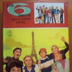 Livros antigos: LIBRO LOS 6 AMIGOS EN LA TORRE EIFFEL Nº 11 (1984) DE PAUL JACQUES BONZON. EDICIONES TORAY. Lote 216657973