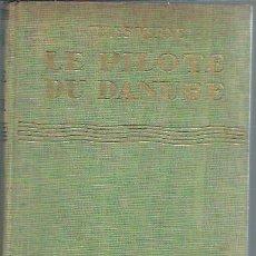 Libros antiguos: LE PILOTE DU DANUBE, JULES VERNE, LIBRAIRE HACHETTE PARIS 1934, ILLUSTRATIONS DE H.FAIVRE. Lote 50557479