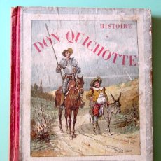 Libros antiguos: HISTOIRE DE DON QUICHOTTE. PARIS. LIBRAIRIE GARNIER FRÈRES. APROX 1930. QUIJOTE. CERVANTES. Lote 50638002