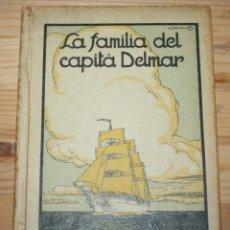 Libros antiguos: LA FAMILIA DEL CAPITÀ DELMAR - JOSEP Mª FOLCH I TORRES - ILUSTRADA POR JUNCEDA - J. BAGUÑA ED. 1935. Lote 50664377