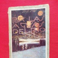 Libros antiguos: POR LAS AGUAS DEL RÍO - JOSÉ MÁS. Lote 50849626