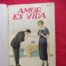 Libros antiguos: AMOR ES VIDA - MATILDE ALANIC. Lote 50849710