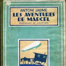 Libros antiguos: ANTONI JAUME : LES AVENTURES DE MARCEL (RONDALLA NOVA, 1935) EN CATALÁN. Lote 50855062