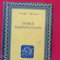 Libros antiguos: DOBLE EQUIVOCACIÓN - PRÓSPER MERIMÉE. Lote 50888952