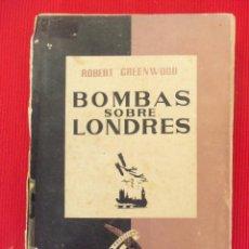 Libros antiguos: BOMBAS SOBRE LONDRES - ROBERT GREENWOOD. Lote 50888972