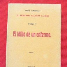 Libros antiguos: EL IDILIO DE UN ENFERMO- D. ARMANDO PALACIO VALDÉS (TOMO I). Lote 50889005