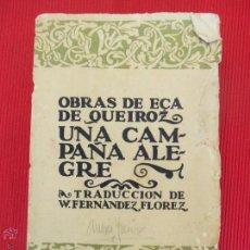 Libros antiguos: OBRAS DE EÇA DE QUEIROZ - UNA CAMPAÑA ALEGRE. Lote 50889314