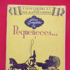 Libros antiguos: PEQUEÑECES... - P. LUIS COLOMA S.I. (TOMO I). Lote 50890162