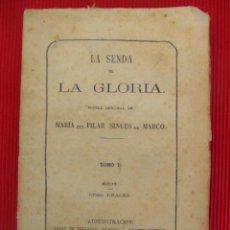 Libros antiguos: LA SENDA DE LA GLORIA - MARÍA DEL PILAR SINUÉS DE MARCO (TOMO I) (CON DEDICATORIA DE LA AUTORA). Lote 50891686