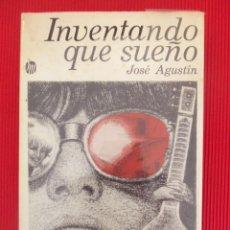 Libros antiguos: INVENTANDO QUE SUEÑO - JOSÉ AGUSTÍN. Lote 50894268
