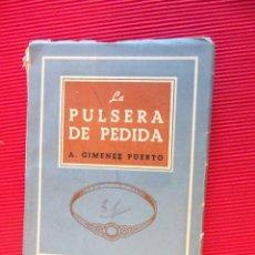 Libros antiguos: LA PULSERA DE PEDIDA - A. GIMÉNEZ PUERTO. Lote 50919589