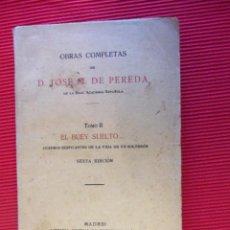 Libros antiguos: OBRAS COMPLETAS DE D. JOSÉ DE PEREDA - EL BUEY SUELTO... (TOMO II) (SEXTA EDICIÓN). Lote 50921552