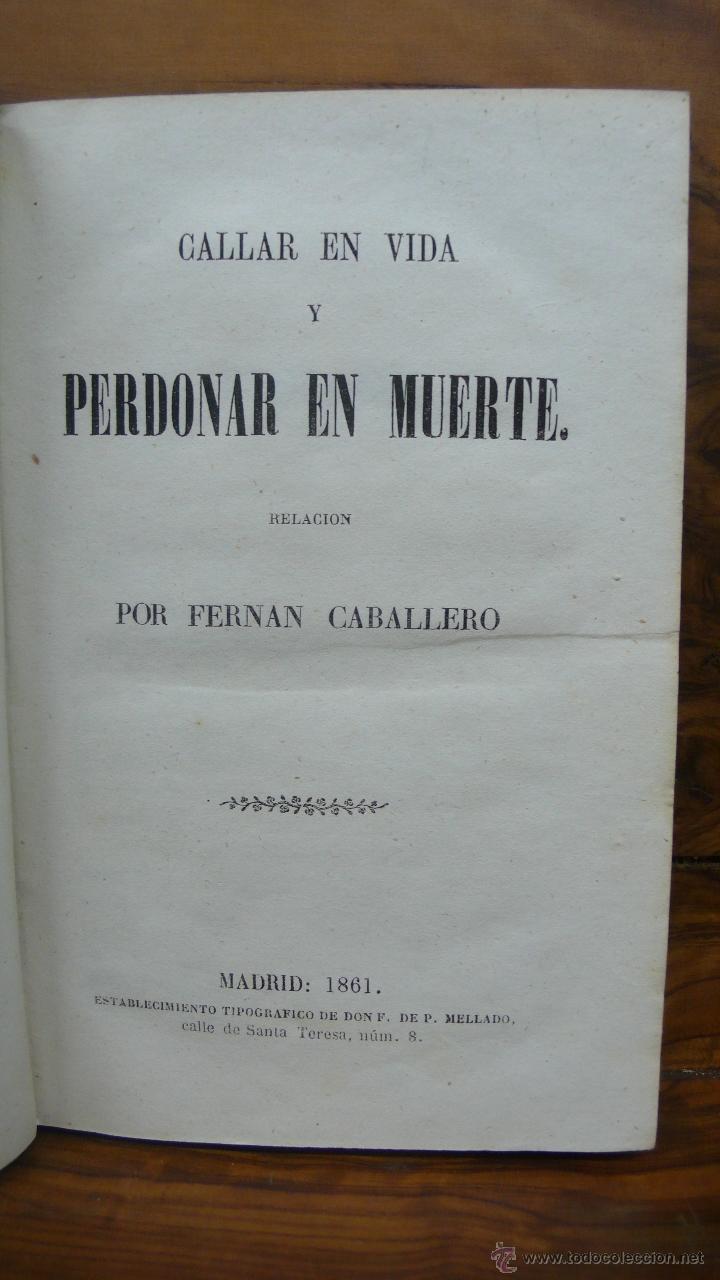 Libros antiguos: CALLAR EN VIDA Y PERDONAR EN MUERTE. RELACIONES. FERNAN CABALLERO. 1861. 2 TOMOS EN 1 VOLUMEN. - Foto 2 - 51040833