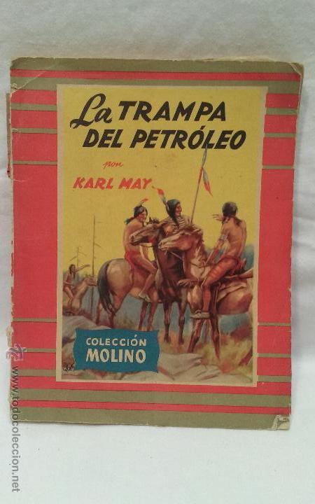 LIBRO - LA TRAMPA DEL PETROLEO - POR KARL MAY - COLECCION MOLINO - AÑO 1954 (Libros Antiguos, Raros y Curiosos - Literatura Infantil y Juvenil - Novela)
