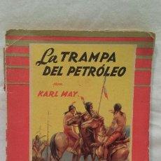 Libros antiguos: LIBRO - LA TRAMPA DEL PETROLEO - POR KARL MAY - COLECCION MOLINO - AÑO 1954 . Lote 51052345