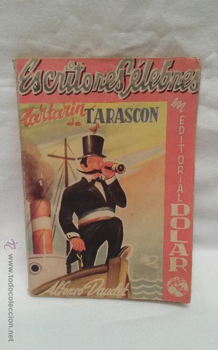 LIBRO - TARTARIN DE TARASCON - ALFONSO DAUDET - EDITORIAL DOLAR - AÑO 1952 (Libros Antiguos, Raros y Curiosos - Literatura Infantil y Juvenil - Novela)